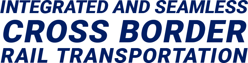 INTEGRATED AND SEAMLESS CROSS BORDER RAIL TRANSPORTATION
